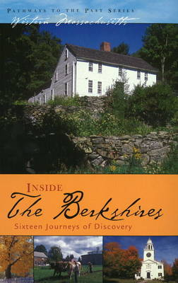 Inside the Berkshires: Sixteen Journeys of Discovery (Paperback)