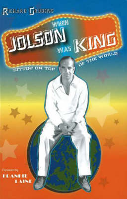 When Jolson Was King: Sittin' On Top of the World (Paperback)