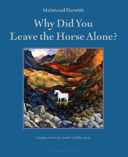 Why Did You Leave The Horse Alone (Paperback)