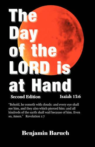 The Day of the LORD is at Hand Second Edition (Paperback)