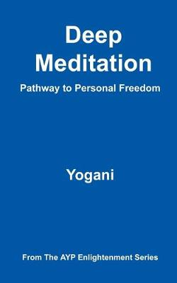 Deep Meditation - Pathway to Personal Freedom (Paperback)