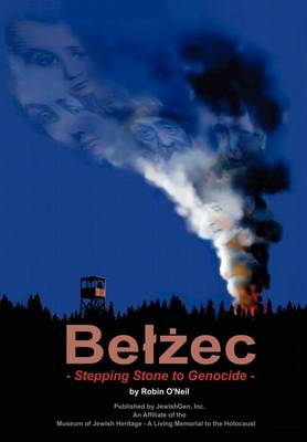 Belzec: Stepping Stone to Genocide (Hardback)
