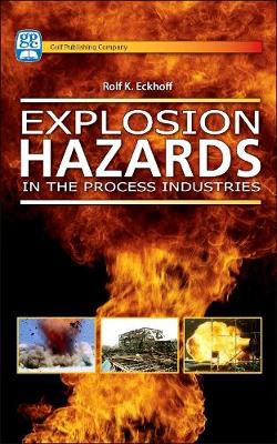 Explosion Hazards in the Process Industries (Hardback)