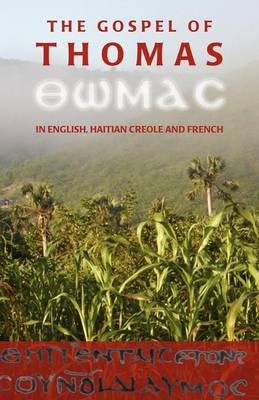 The Gospel of Thomas in English, Haitian Creole and French (Paperback)