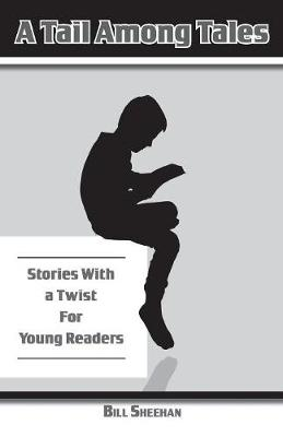 A Tail Among Tales, Tales with a Twist for Young Readers (Paperback)