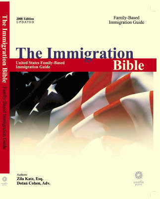 The Immigration Bible: United State Family-Based Immigration Guide (Paperback)