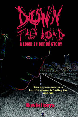 Down the Road: A Zombie Horror Story (Special Edition) (Paperback)