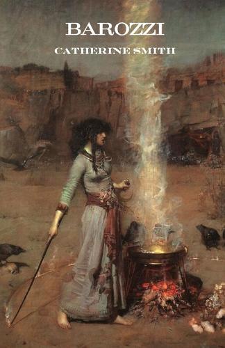 Barozzi; Or the Venetian Sorceress - Gothic Classics (Paperback)