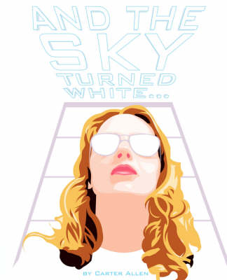 And the Sky Turned White... (Paperback)