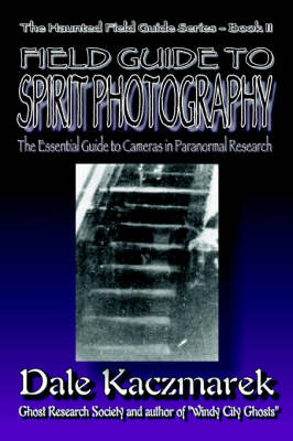 A Field Guide to Spirit Photography (Paperback)