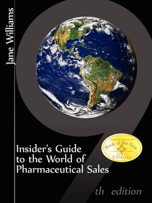 Insider's Guide to the World of Pharmaceutical Sales, 9th Edition (Paperback)