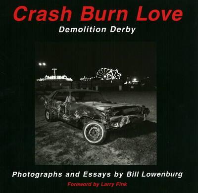 Crash Burn Love: Demolition Derby (Paperback)