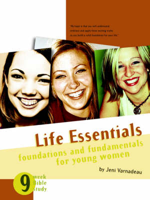 Life Essentials: Foundations and Fundamentals for Young Women (Paperback)