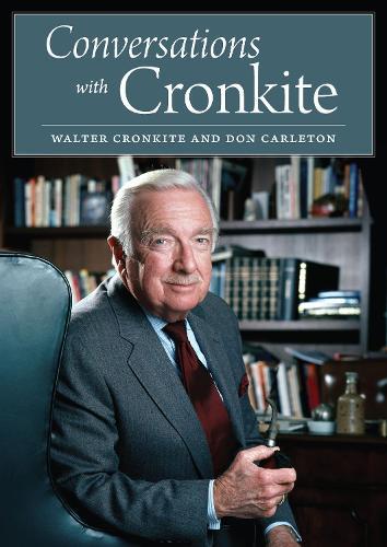 Conversations with Cronkite (Hardback)