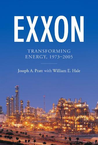 Exxon: Transforming Energy, 1973-2005 (Hardback)
