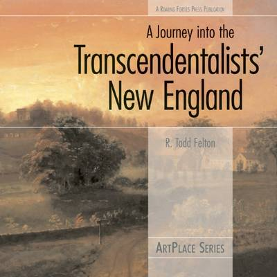 A Journey into the Transcendentalists' New England - ArtPlace (Paperback)