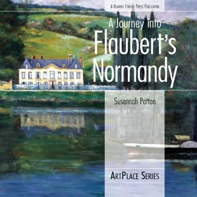 A Journey Into Flaubert's Normandy: ArtPlace Series (Paperback)