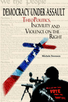 Democracy Under Assault: Theopolitics, Incivility and Violence on the Right (Paperback)