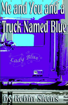 Me and You and a Truck Named Blue (Paperback)