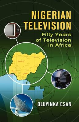 Nigerian Television Fifty Years of Television in Africa (Paperback)