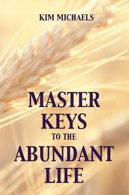 Master Keys to the Abundant Life (Paperback)