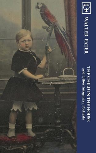 The Child in the House and Other Imaginary Portraits (Noumena Classics) (Paperback)
