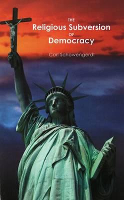 The Religious Subversion of Democracy (Paperback)