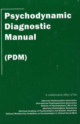 Psychodynamic Diagnostic Manual: (PDM) (Paperback)