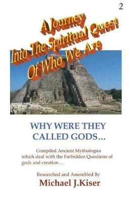 A Journey into the Spiritual Quest of Who We Are - Book 2 - Why Were They Called Gods? (Paperback)