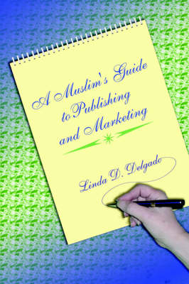 A Muslim's Guide to Publishing and Marketing (Paperback)