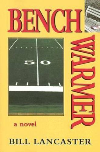 Benchwarmer: A Novel (Paperback)