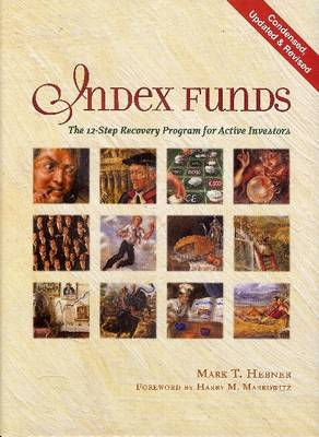 Index Funds: The 12-Step Recovery Program for Active Investors (Hardback)