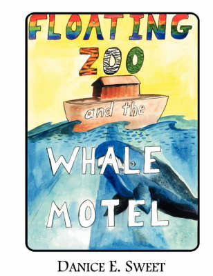 Floating Zoo and the Whale Motel (Paperback)
