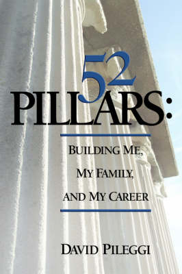 52 Pillars: Building Me, My Family, and My Career (Paperback)