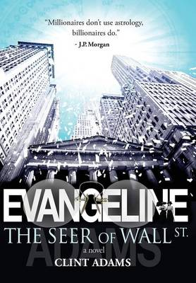 Evangeline the Seer of Wall St. (Hardback)