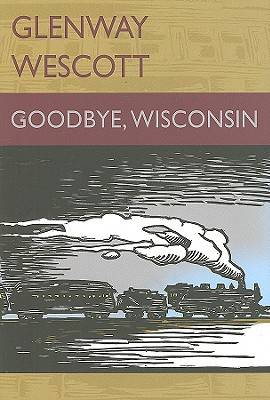 Goodbye, Wisconsin (Hardback)