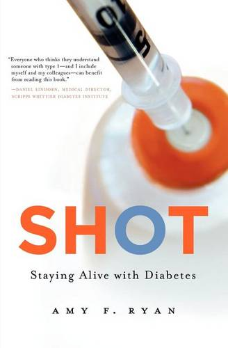 Shot: Staying Alive with Diabetes (Paperback)