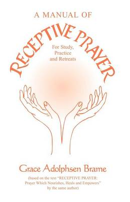 A Manual of Receptive Prayer: for Study, Practice and Retreats (Paperback)