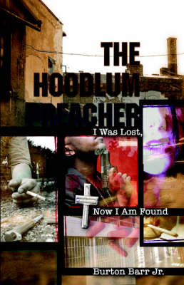 The Hoodlum Preacher: I Was Lost, Now I Am Found (Paperback)