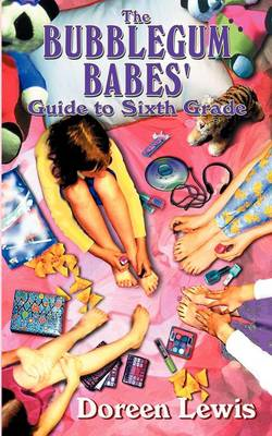 The Bubblegum Babes' Guide to Sixth Grade (Paperback)