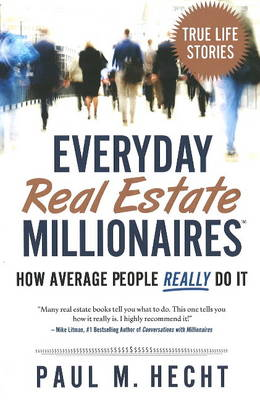 Everyday Real Estate Millionaires: How Average People REALLY Do it (Paperback)