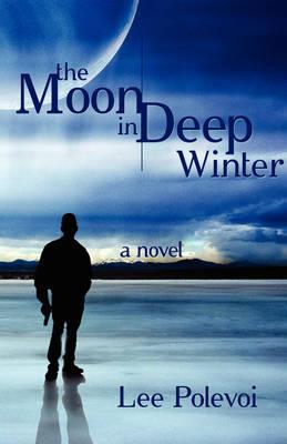 The Moon in Deep Winter (Hardback)