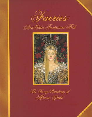 Faeries and Other Fantastical Folk: The Faery Paintings of Maxine Gadd (Hardback)