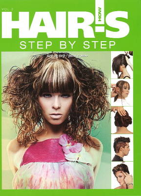 Hair's How: Volume 3 - Step-by-Step (Hardback)