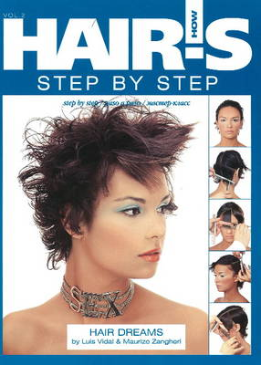 Hair's How: Step-By-Step (Hair Dreams by Luis Vidal & Maurizo Zangheri) Volume 2 (Hardback)