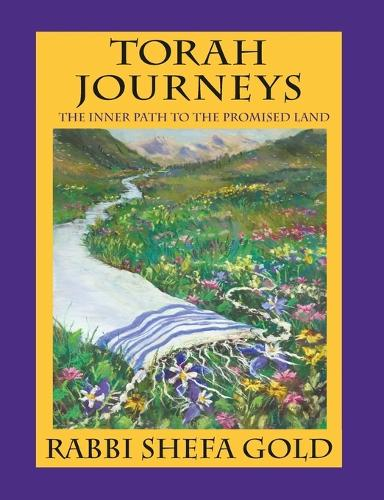 Torah Journeys: The Inner Path to the Promised Land (Paperback)