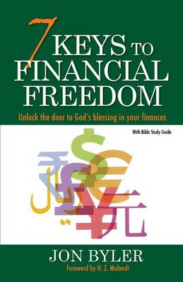 7 Keys to Financial Freedom: Unlock the Door to God's Blessing in Your Finances (Paperback)