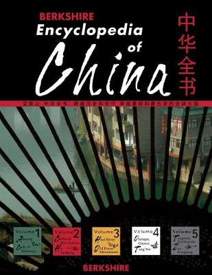 Berkshire Encyclopedia of China, 5 Volume Set: Modern and Historic Views of the World's Newest and Oldest Global Power (Hardback)