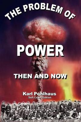 The Problem of Power: Then and Now (Paperback)