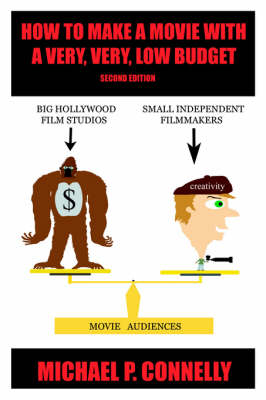 How To Make a Movie With A Very, Very, Low Budget (Paperback)